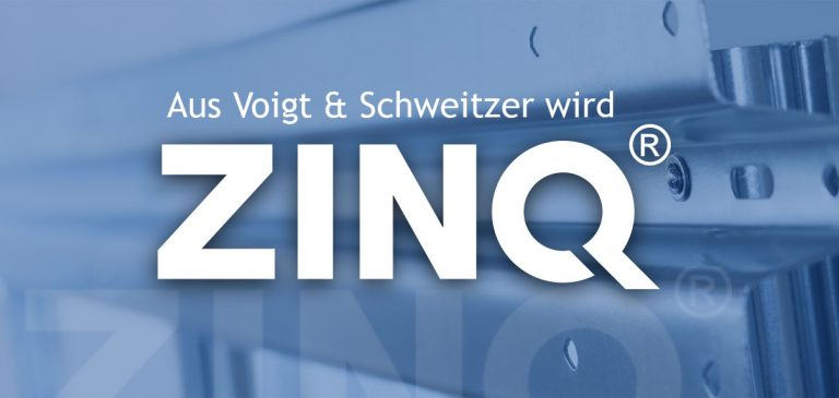 Aus Voigt & Schweitzer wird ZINQ  – Umfirmierung der Unternehmensgruppe